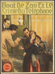 Poster for *Bout-de-Zan et le crime au telephone.* (1914, France, Gaumont, Directed by Louis Feuillade). Lithograph, 40 × 30″ (101.6 × 76.2 cm). Department of Film Collection