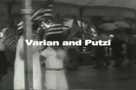 Varian and Putzi: A 20th Century Tale. 2011. Directed by Richard Kaplan