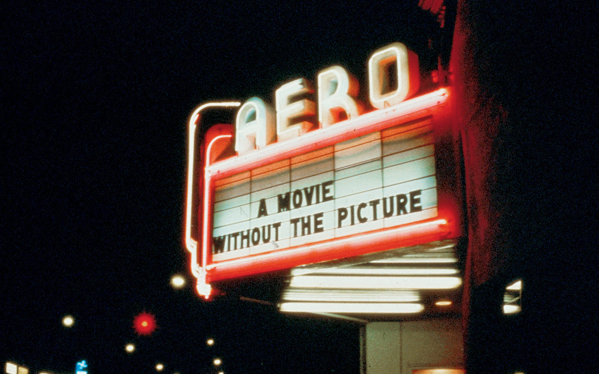 Marquee for *A Movie Will Be Shown Without the Picture*, Aero Theatre, Santa Monica, California, December 7, 1979. Courtesy Louise Lawler