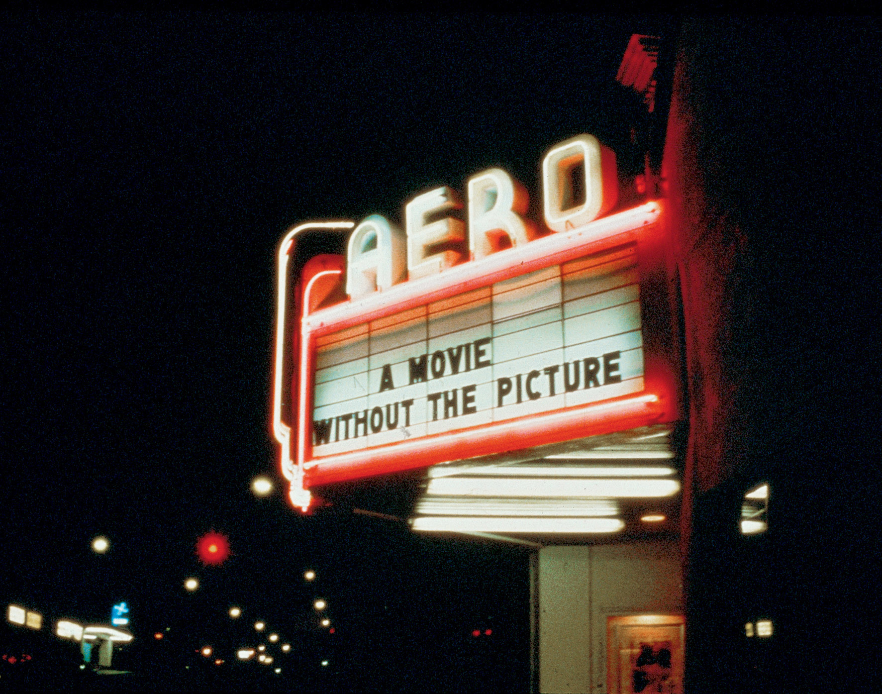Marquee for A Movie Will Be Shown Without the Picture, Aero Theatre, Santa Monica, California, December 7, 1979. Courtesy Louise Lawler