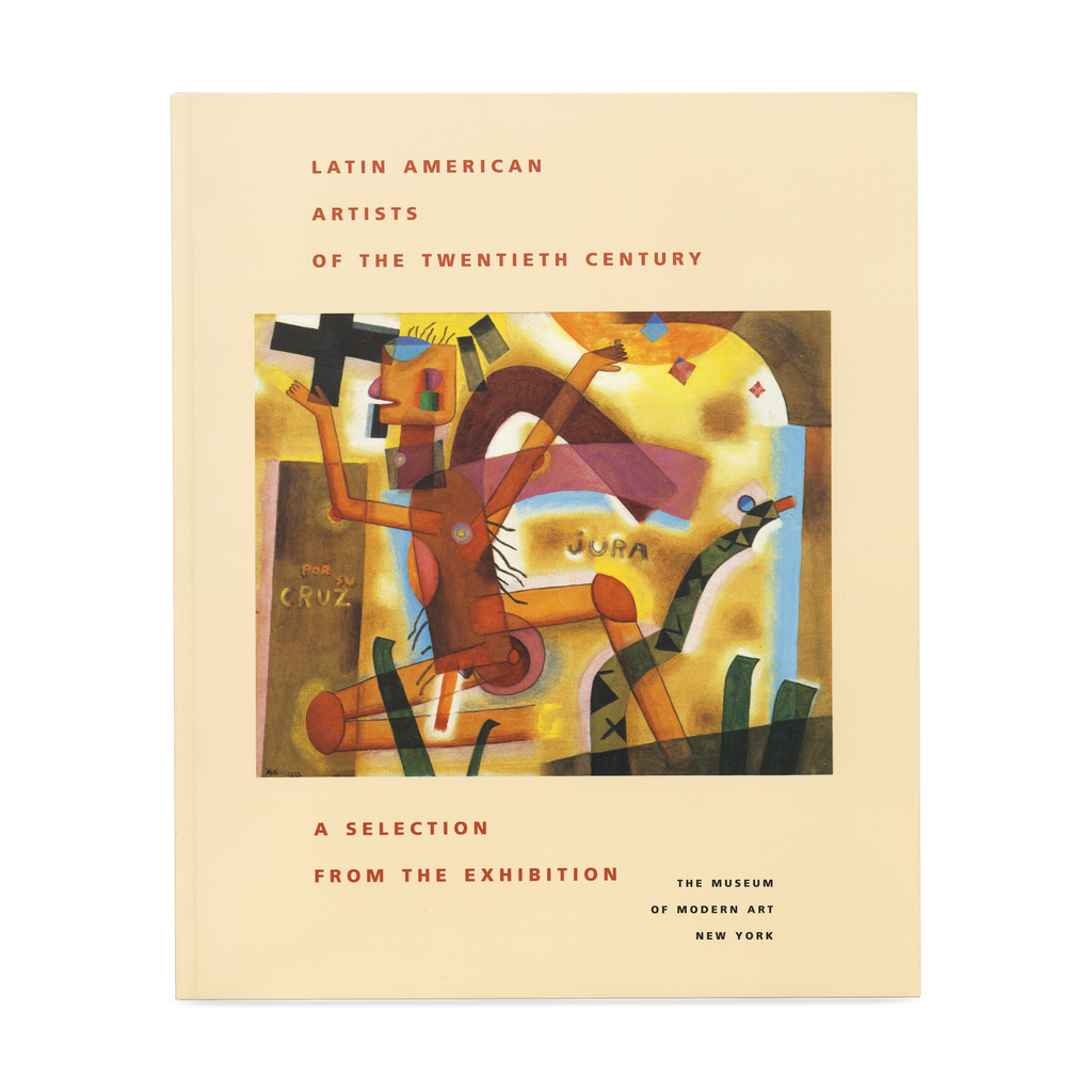 Latin American Artists of the Twentieth Century   MoMA