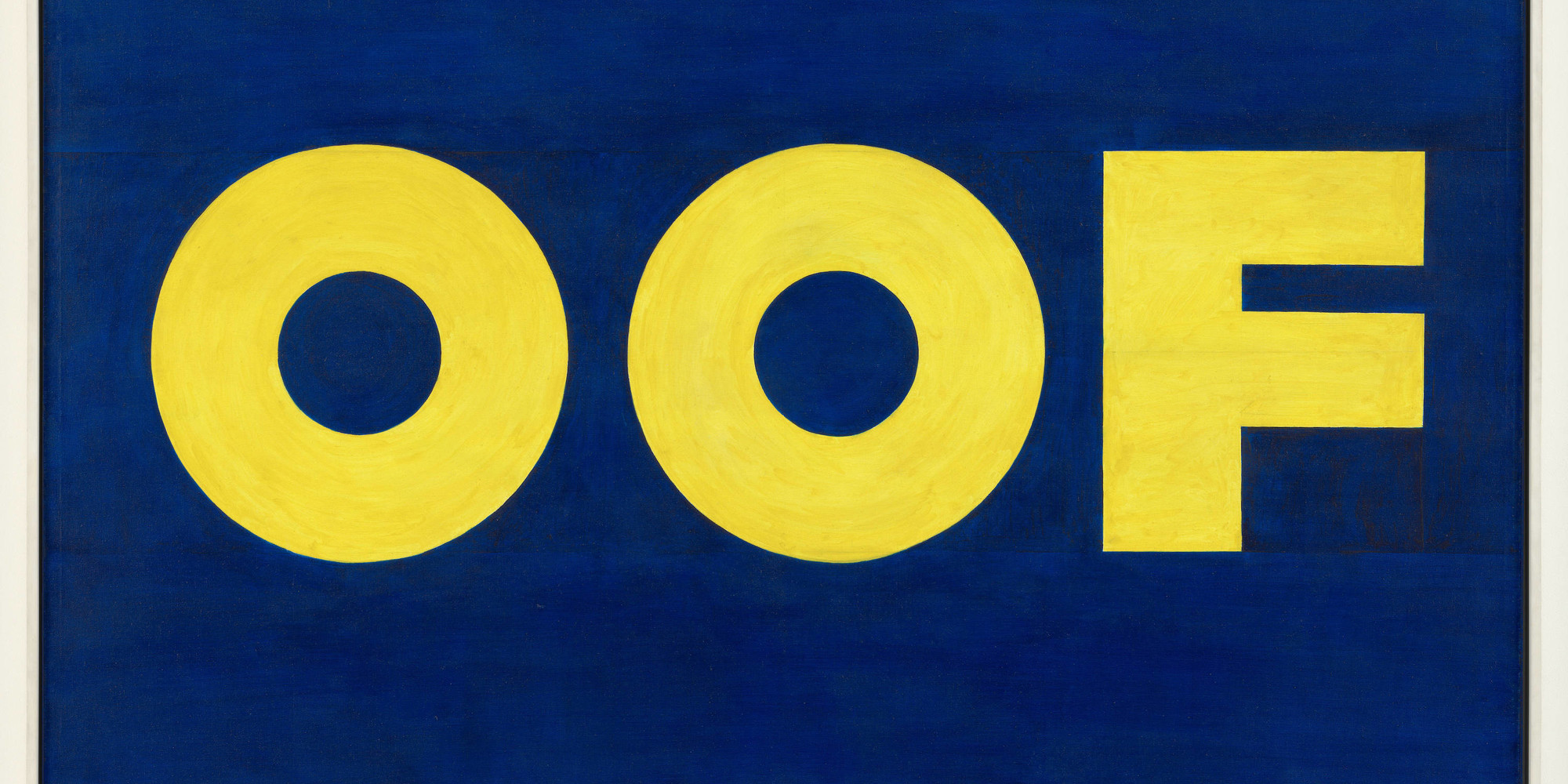 "Edward Ruscha. OOF. 1962 (reworked 1963). Oil on canvas, 71 ½ × 67"" (181.5 × 170.2 cm). The Museum of Modern Art, New York. Gift of Agnes Gund, the Louis and Bessie Adler Foundation, Inc., Robert and Meryl Meltzer, Jerry I. Speyer, Anna Marie and Robert F. Shapiro, Emily and Jerry Spiegel, an anonymous donor, and purchase. © 2020 Edward Ruscha"