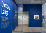 Installation view of Dorothea Lange: Words & Pictures, The Museum of Modern Art, New York, February 9–May 9, 2020. © 2020 The Museum of Modern Art. Photo: John Wronn