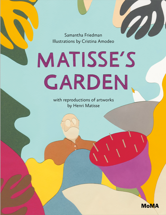 Matisse's Garden, by Samantha Friedman