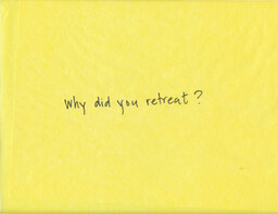 "Amanda Williams. Preparatory note for Embodied Sensations (handwritten note reading, ""Why did you retreat?""). 2021. Courtesy the artist"