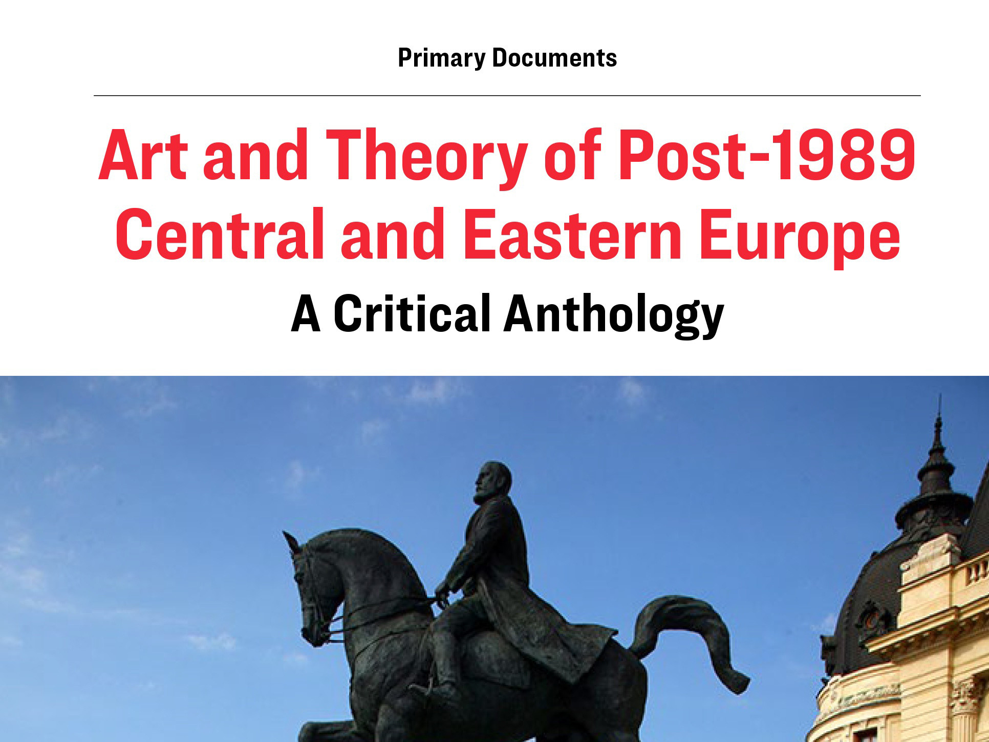 Front cover of Art and Theory of Post-1989 Central and Eastern Europe: A Critical Anthology