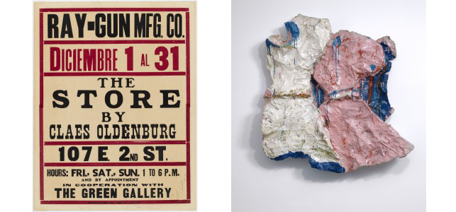"Left: Claes Oldenburg. The Store. 1961. Letterpress, composition: 26 9/16 x 20 5/16″ (67.4 x 51.6 cm); sheet: 28 1/4 x 22 1/16″ (71.8 x 56 cm). Mary Ellen Meehan Fund. © 2013 Claes Oldenburg; Right: Claes Oldenburg. Two Girls' Dresses. 1961. Muslin soaked in plaster over wire frame, painted with enamel, 44 1/2 x 40 3/4 x 6"" (113 x 103.5 x 15.2 cm). Private collection. © 1961 Claes Oldenburg. Photo: Gunter Lepkowski"
