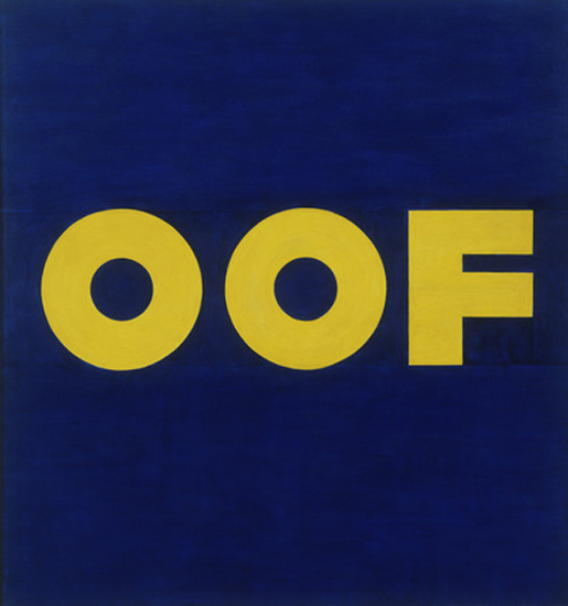 "Edward Ruscha. OOF. 1962 (reworked 1963). Oil on canvas. 71 1/2 x 67"" (181.5 x 170.2 cm). Gift of Agnes Gund, the Louis and Bessie Adler Foundation, Inc., Robert and Meryl Meltzer, Jerry I. Speyer, Anna Marie and Robert F. Shapiro, Emily and Jerry Spiegel, an anonymous donor, and purchase. © 2014 Edward Ruscha"