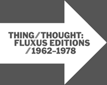 Thing/Thought: Fluxus Editions, 1962-1978