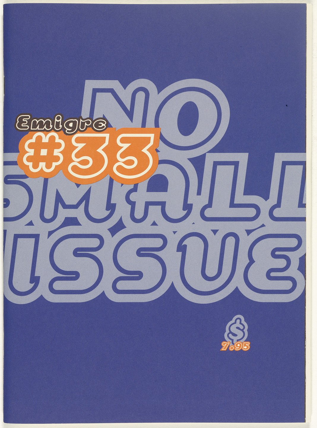 Emigre Inc., Rudy VanderLans, Zuzana Licko. Emigre 33, No Small Issue. 1995