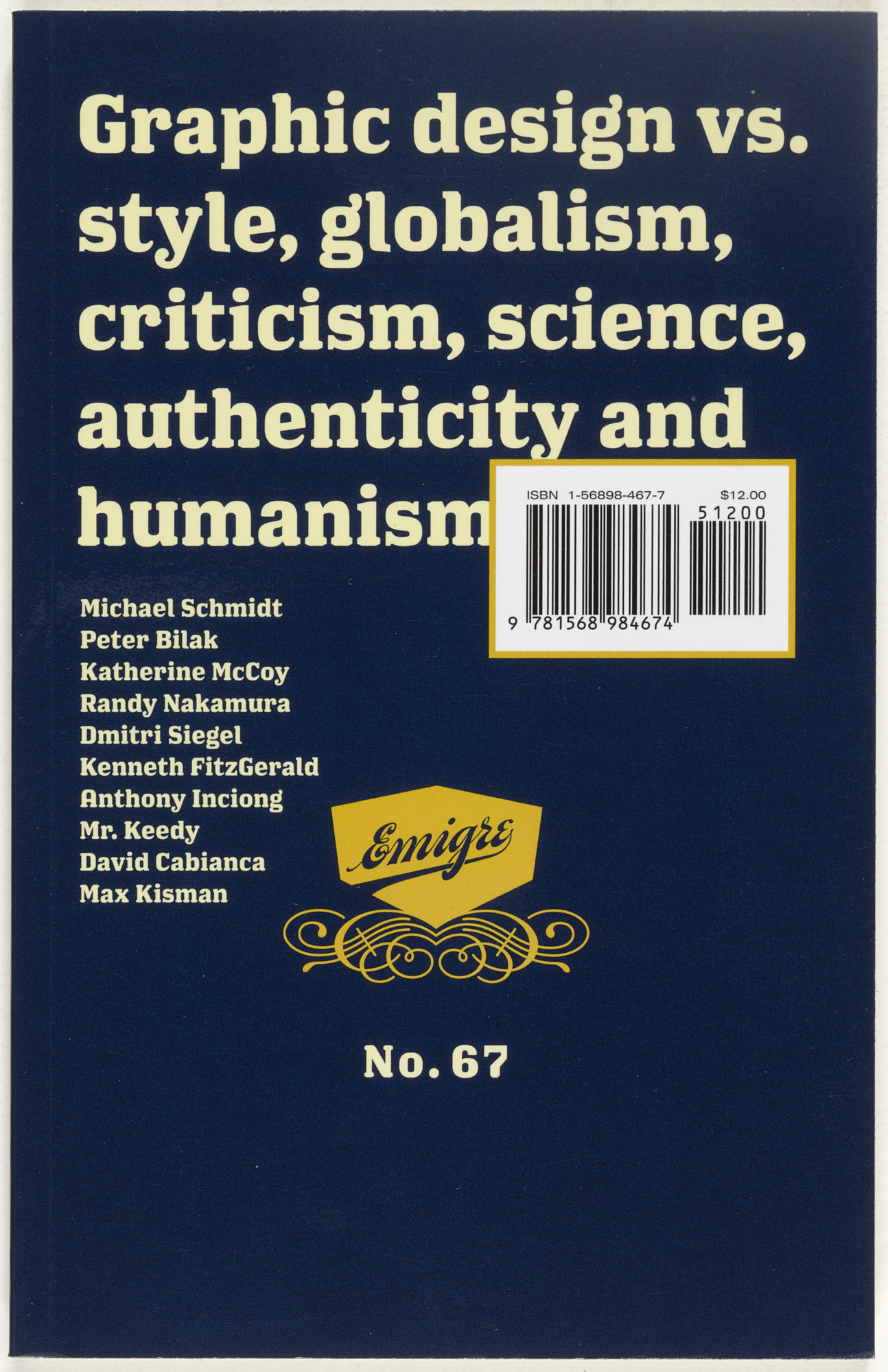 Emigre Inc., Rudy VanderLans, Zuzana Licko. Emigre 67, Graphic design vs. style, globalism, criticism, science, authenticity, and humanism. 2004