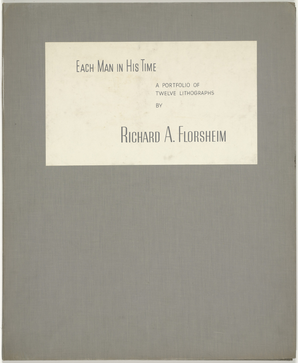 Richard A. Florsheim. Each Man in His Time. 1951
