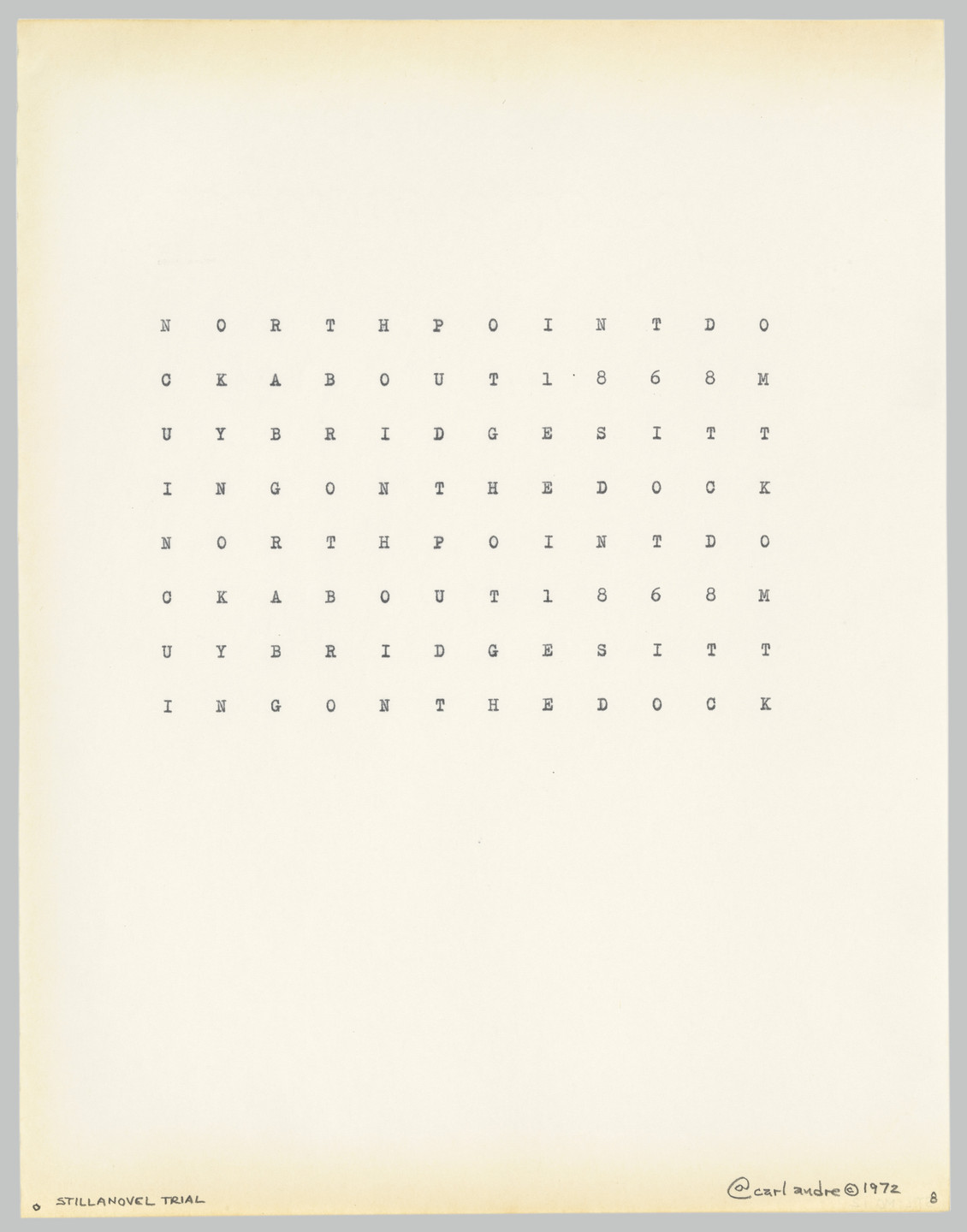 Carl Andre. Stillanovel Trial No. 8. 1972