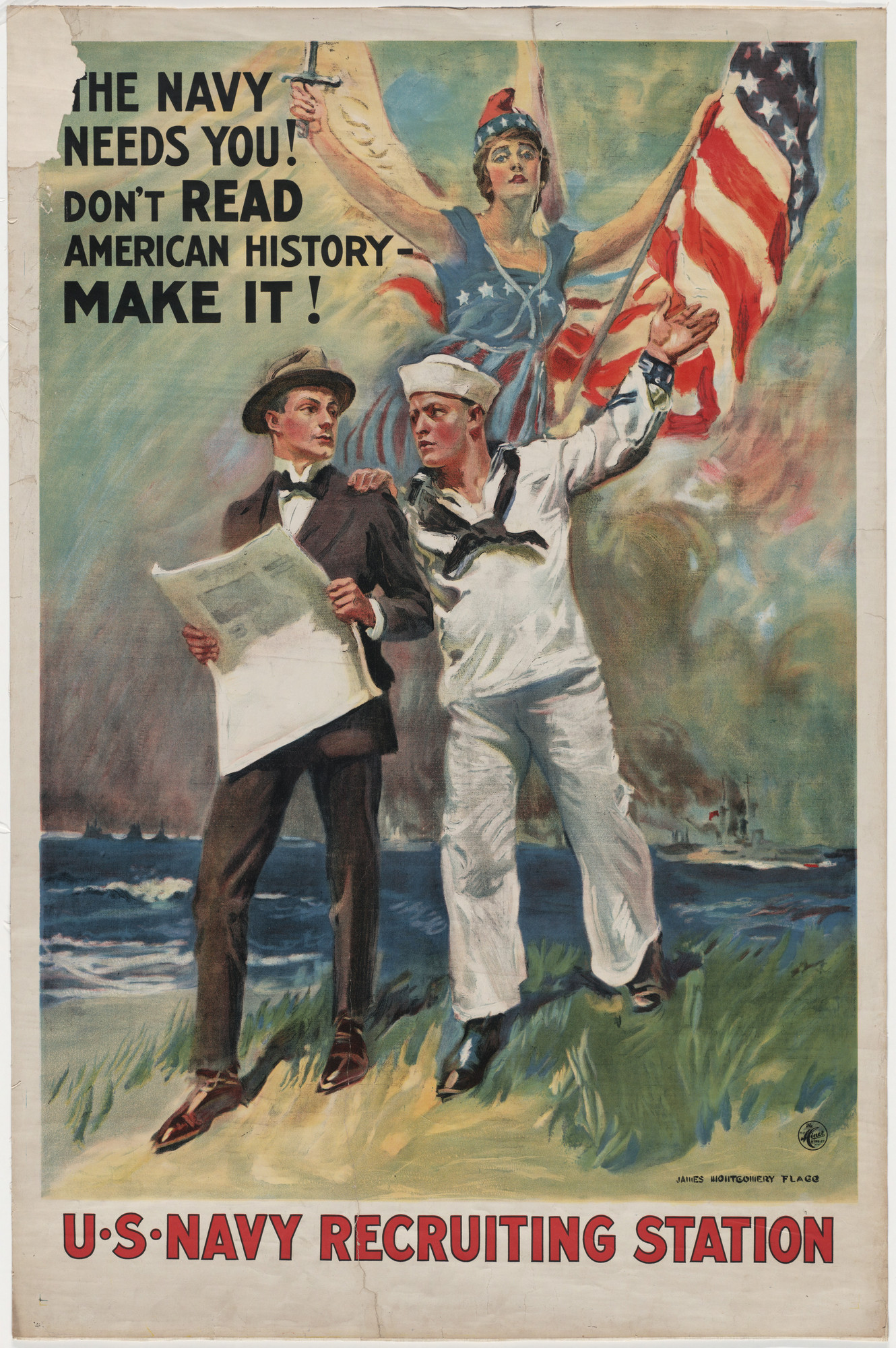 James Montgomery Flagg. The Navy Needs You! Don't Read American History - Make It! U.S. Navy Recruiting Station. 1914-18