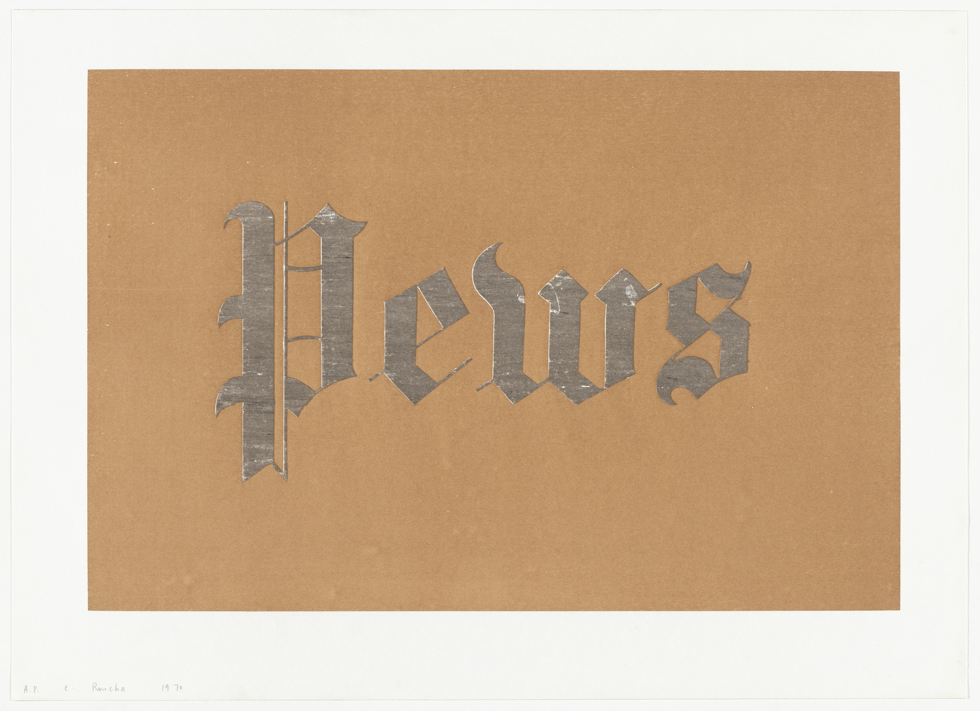 Edward Ruscha. _Pews_from News, Mews, Pews, Brews, Stews & Dues. 1970