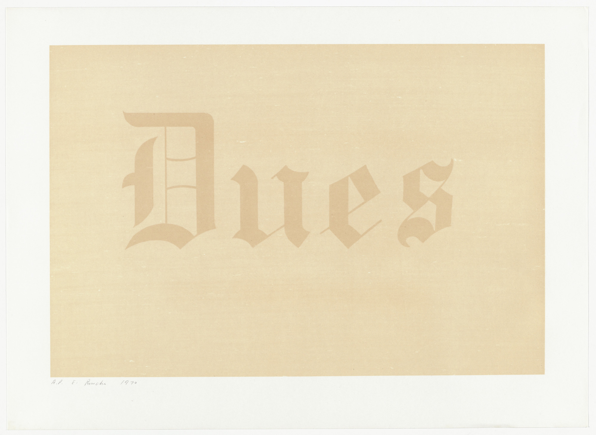 Edward Ruscha. Dues from News, Mews, Pews, Brews, Stews & Dues. 1970