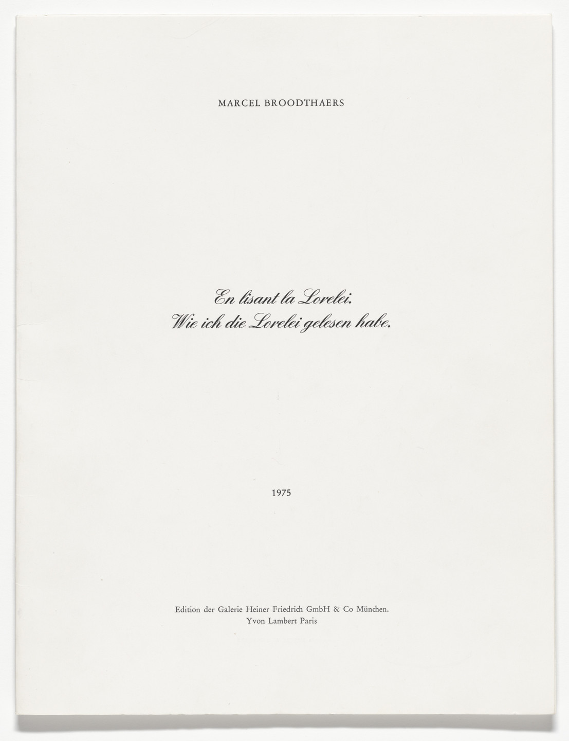 Marcel Broodthaers. En lisant la Lorelei. / Wie ich die Lorelei gelesen habe. (While reading the Lorelei.). 1975