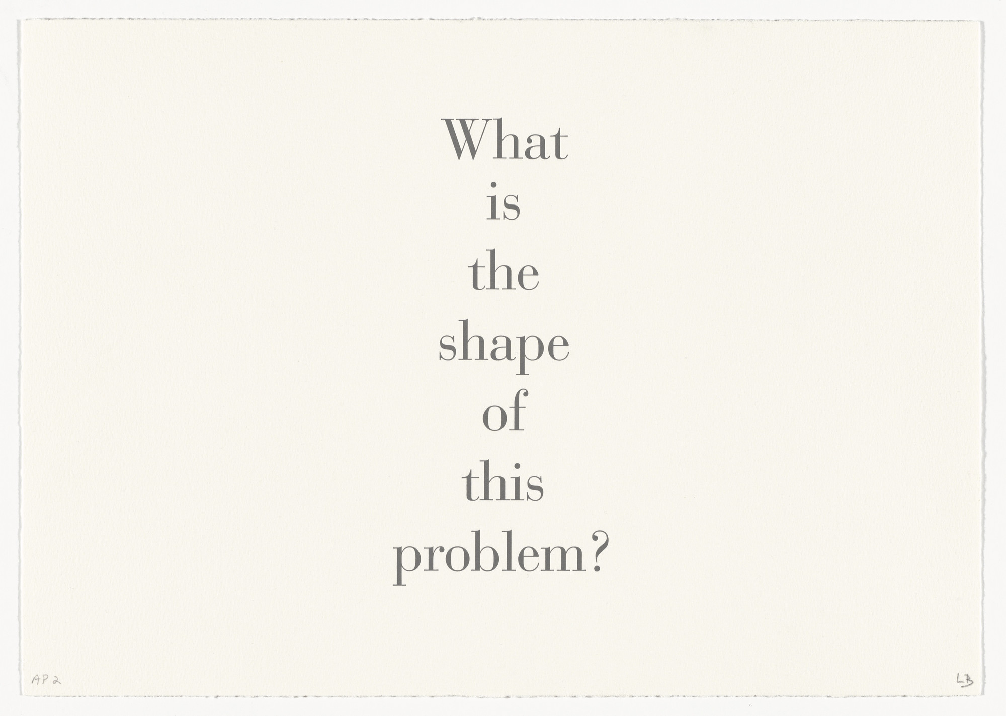 Louise Bourgeois. What Is the Shape of This Problem?. 1999