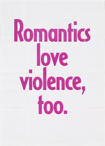 Romantics love violence, too.