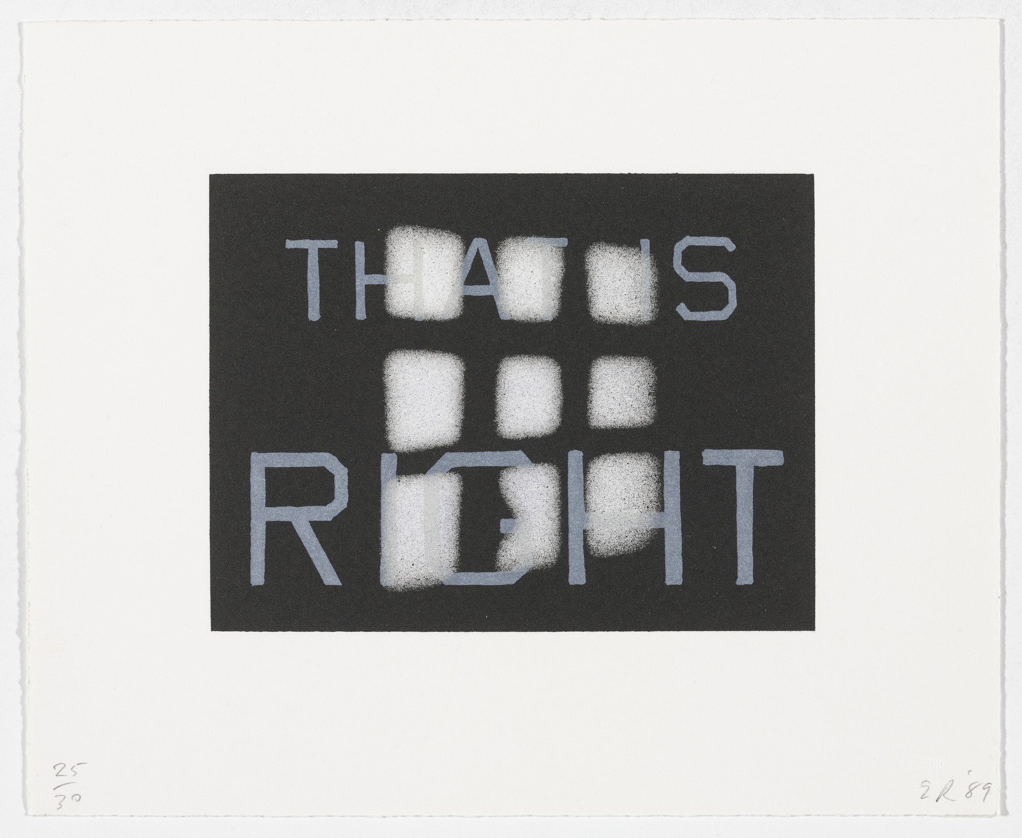 Edward Ruscha. That is Rightfrom That Is Right And Other Similarities. 1989