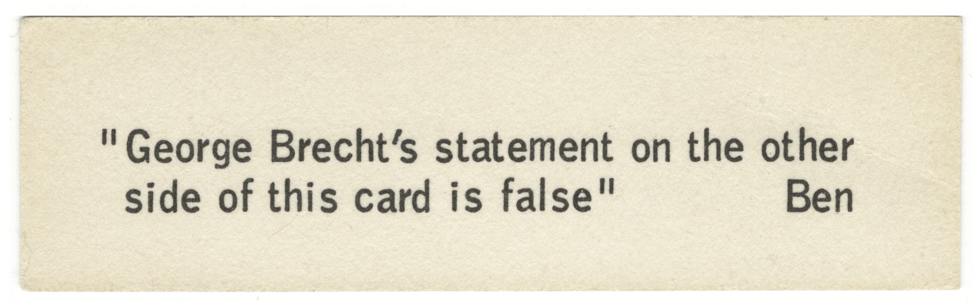 George Brecht, Ben Vautier. Statement on the Other Side of This Card from Flux Year Box 2. c. 1968