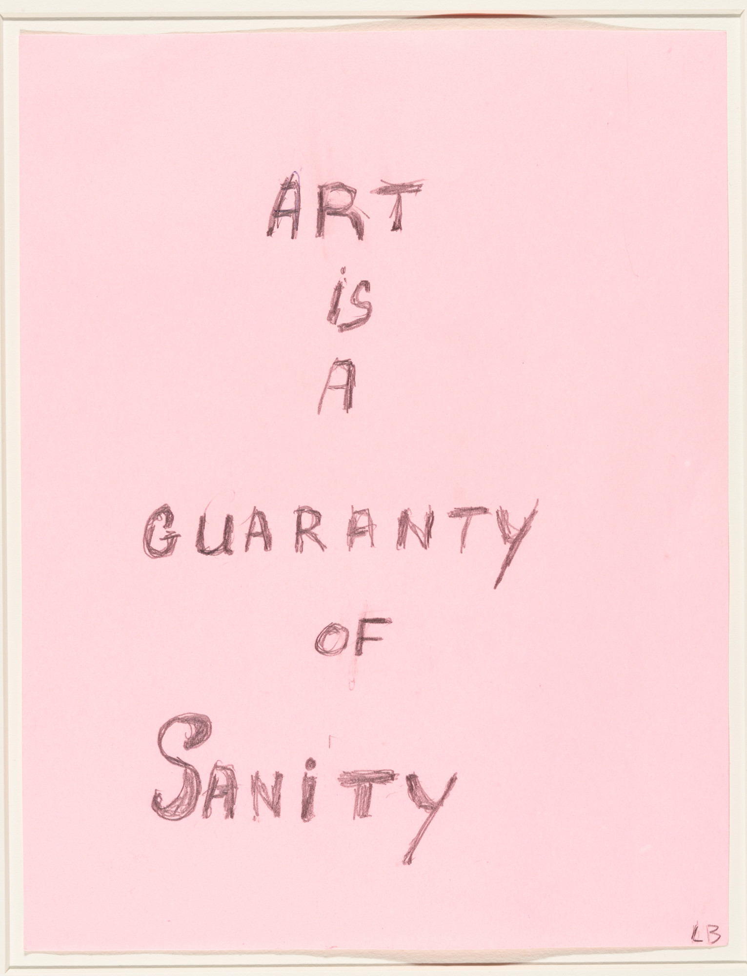 Louise Bourgeois. Art Is a Guaranty of Sanity. 2000
