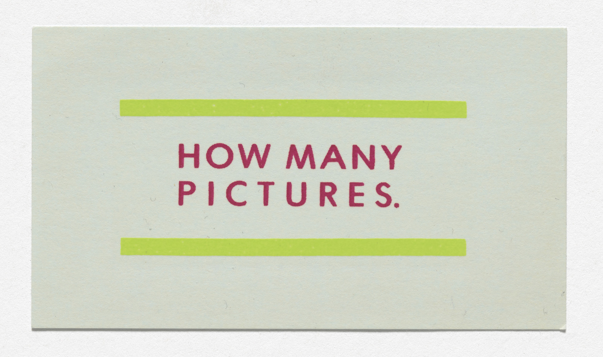 Louise Lawler. Announcement card for How Many Pictures, Metro Pictures, New York, April 29–May 27, 1989. 1989