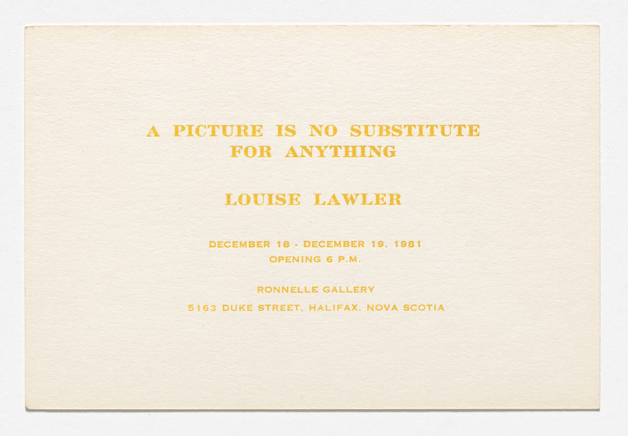Louise Lawler, Sherrie Levine. Announcement card for A Picture Is No Substitute for Anything, Ronnelle Gallery, Halifax, December 18–19, 1981. 1981
