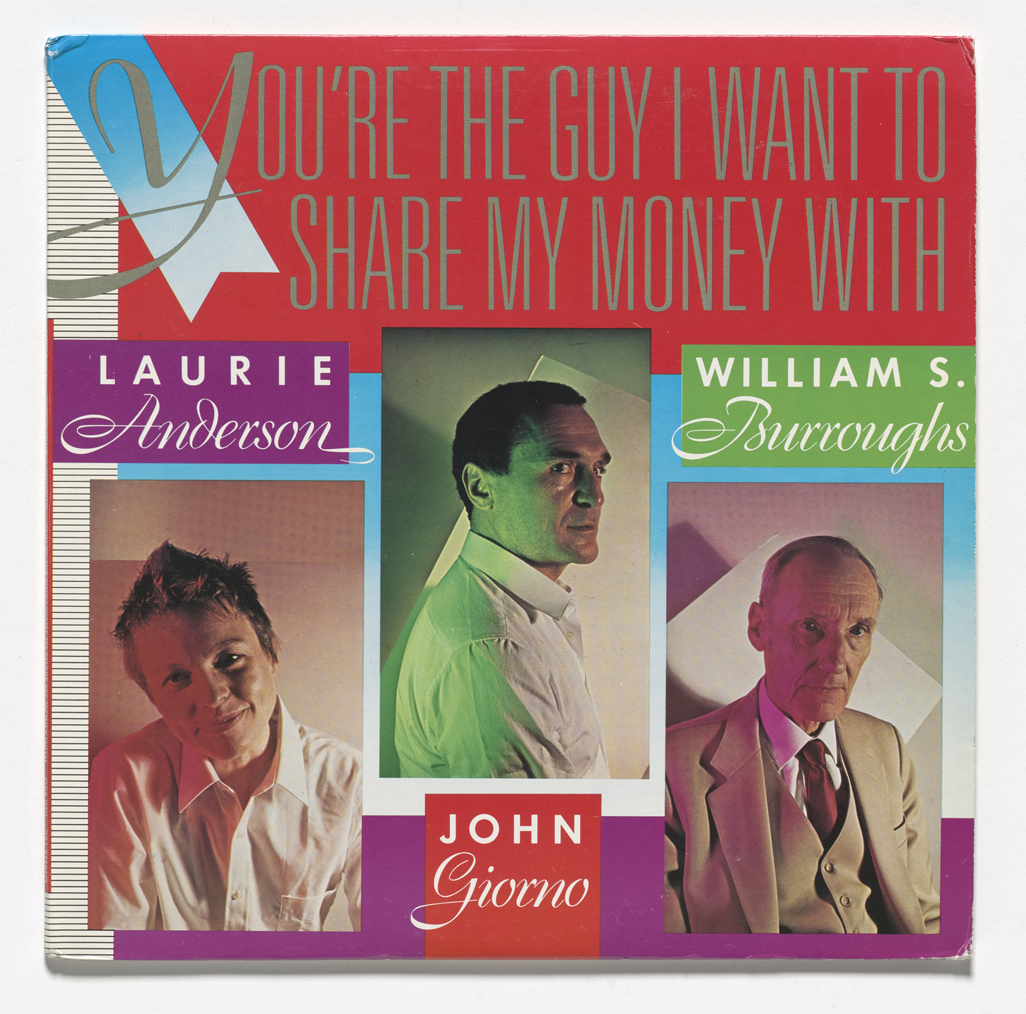 Various Artists, Laurie Anderson, John Giorno, William S. Burroughs. You're the Guy I Want to Share My Money With,. 1981