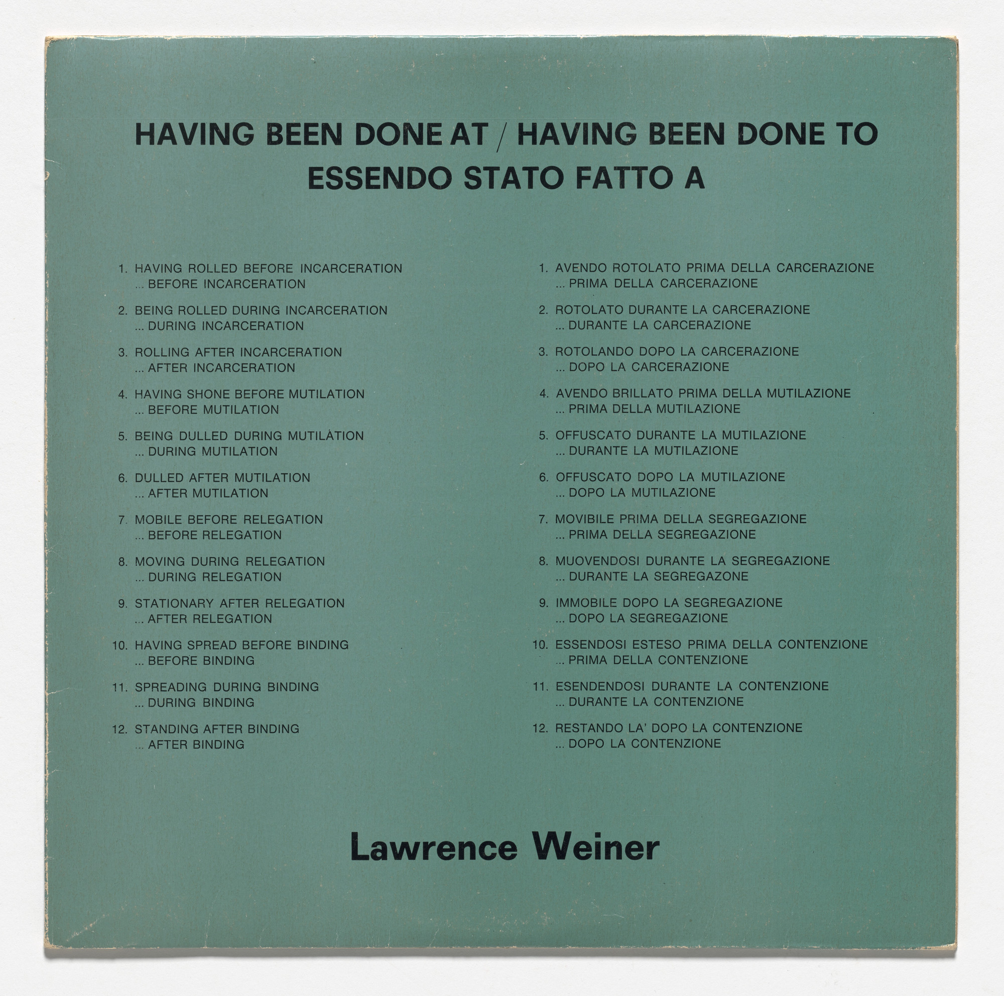 Lawrence Weiner. Having Been Done At / Having Been Done To - Essendo Stato Fatto A. 1973