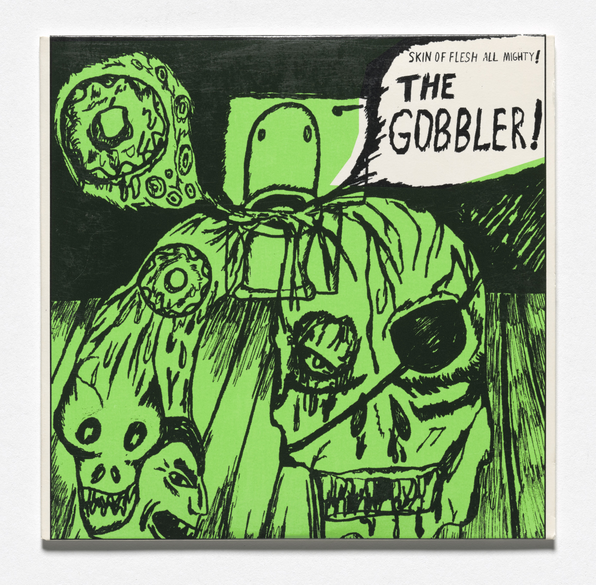 Gobbler, Art Byington, Cameron Jamie, Mike Kelley, Paul McCarthy, Dave Muller. Skin of Flesh All Mighty!. 1997