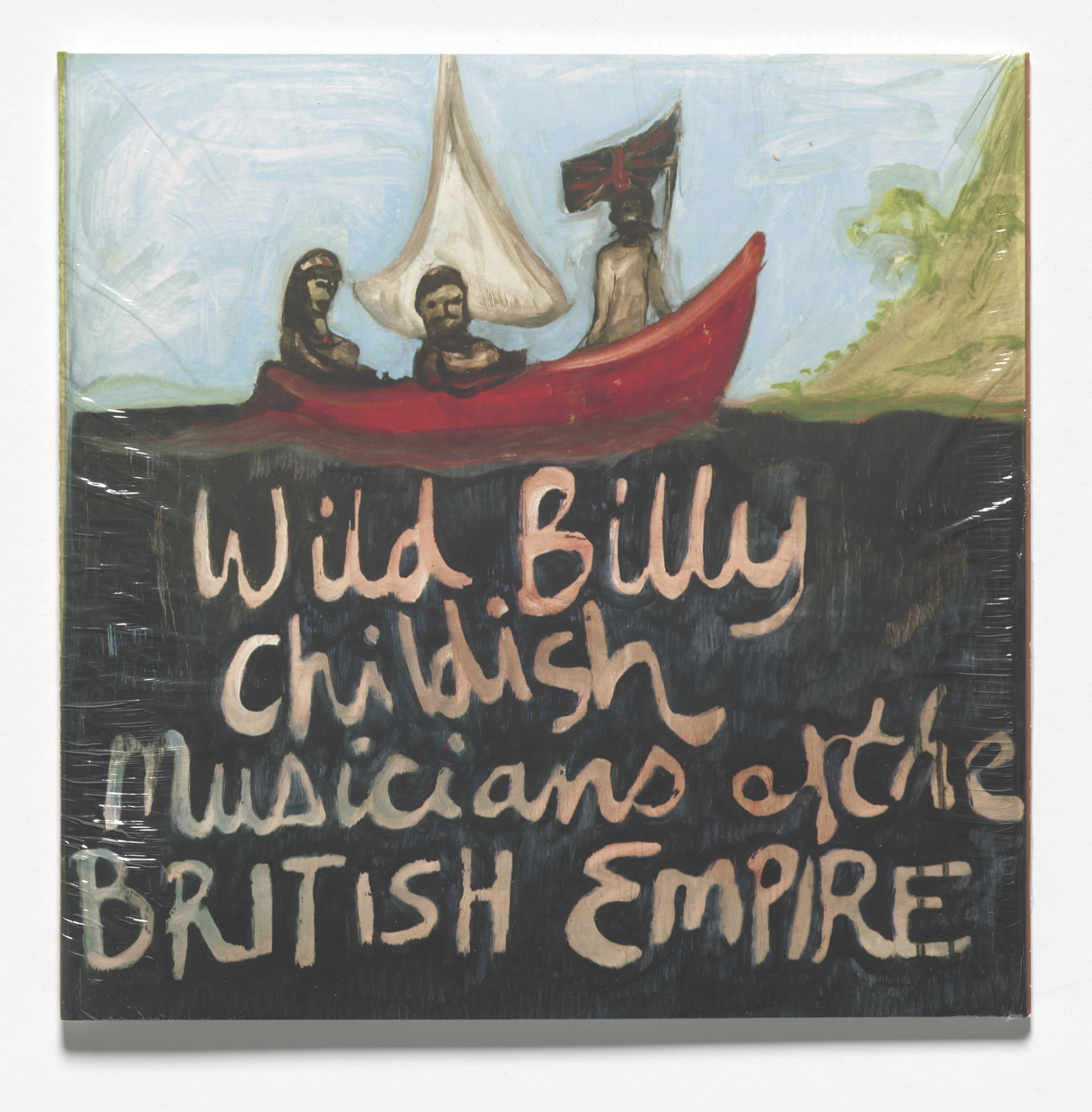 Billy Childish, Peter Doig. Wild Billy Childish & The Musicians of the British Empire. 2010