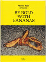 Martin Parr. Be Bold with Bananas. 2015 (originally published 1970)