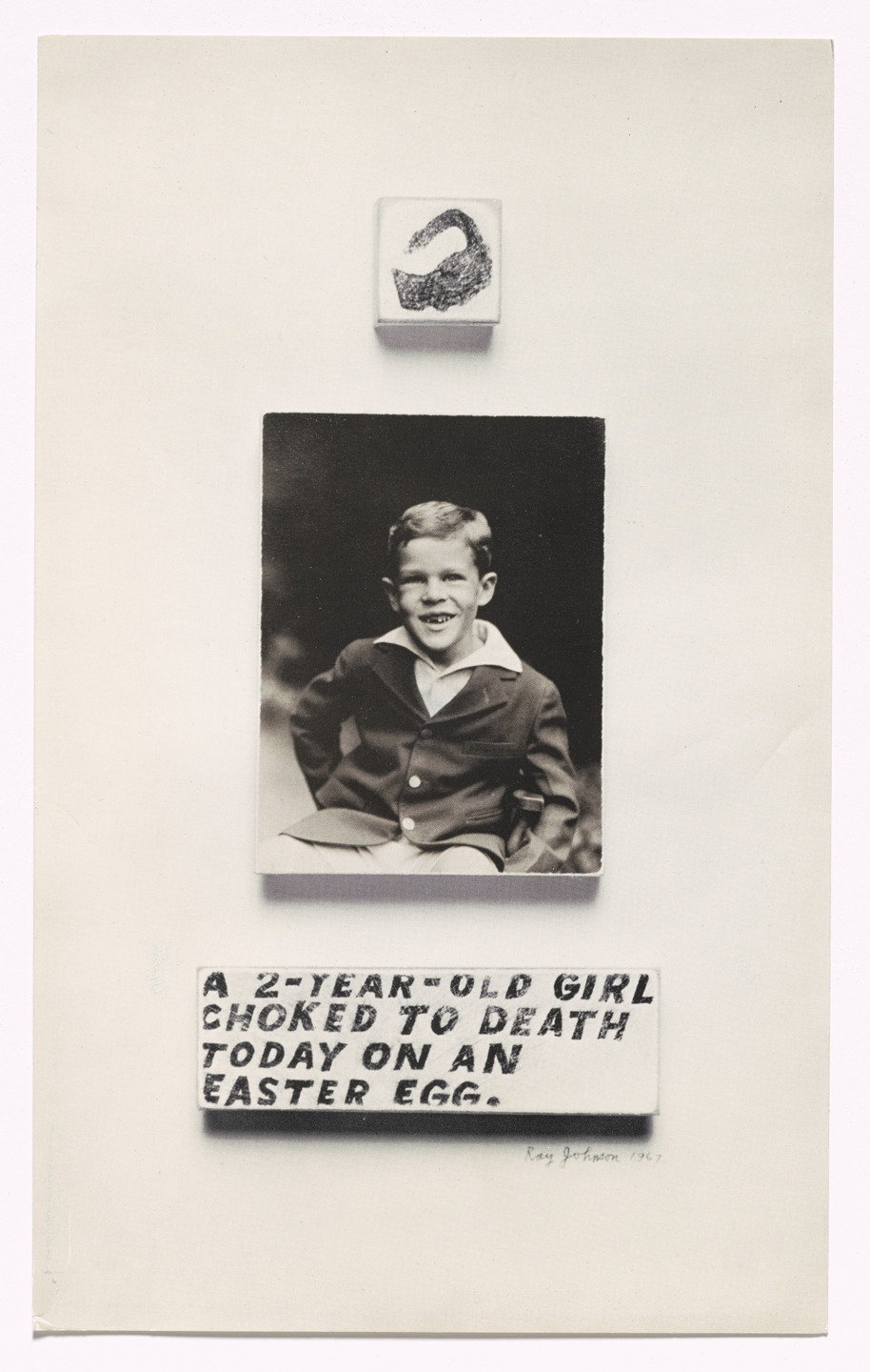 Ray Johnson. A Two-Year-Old Girl Chocked to Death Today on an Easter Egg from S.M.S. No. 2. 1968