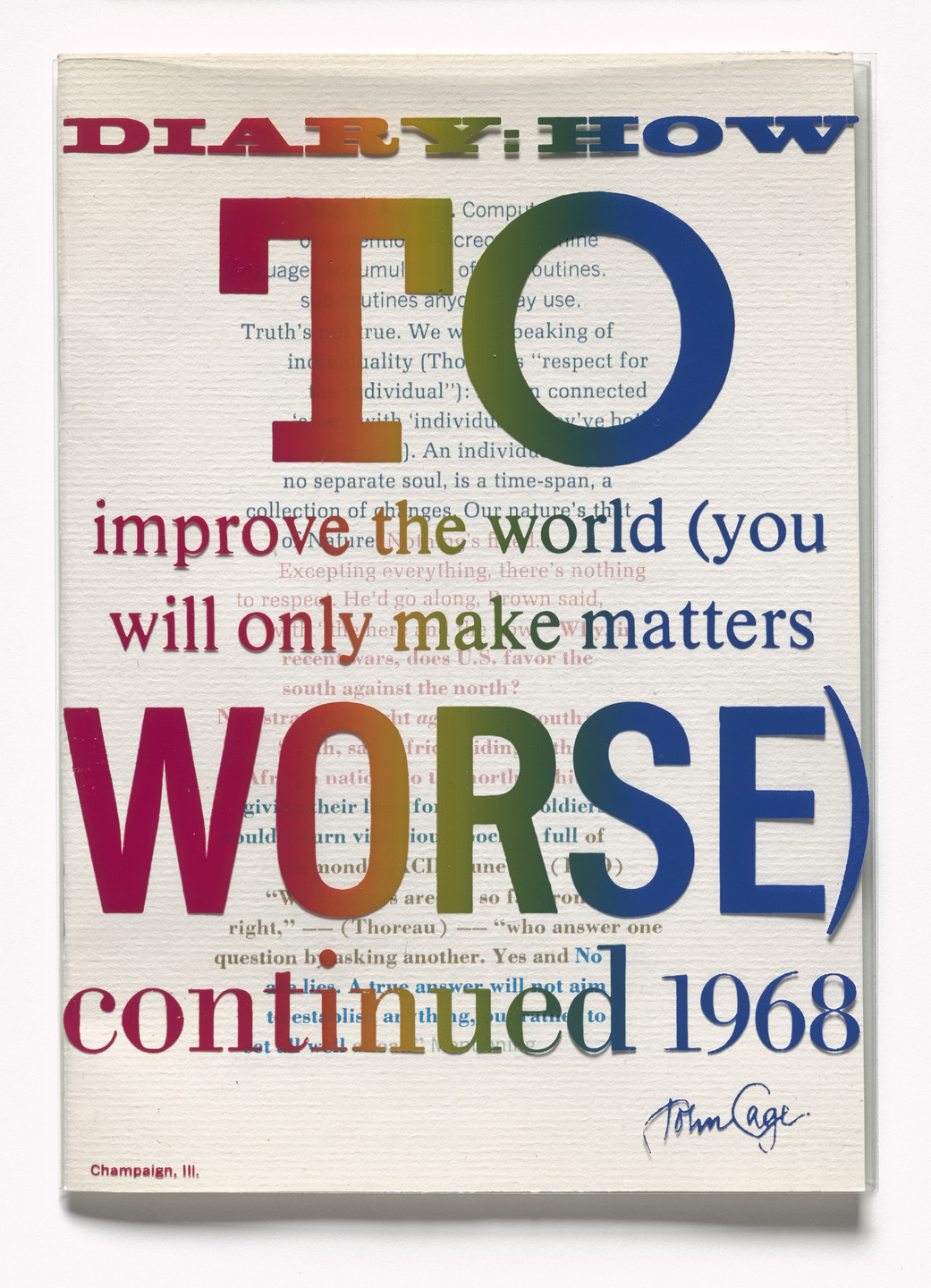 John Cage. Diary: How to Improve the World (You Will Only Make Matters Worse) continued 1968 from _S.M.S. No. 4 _. 1968