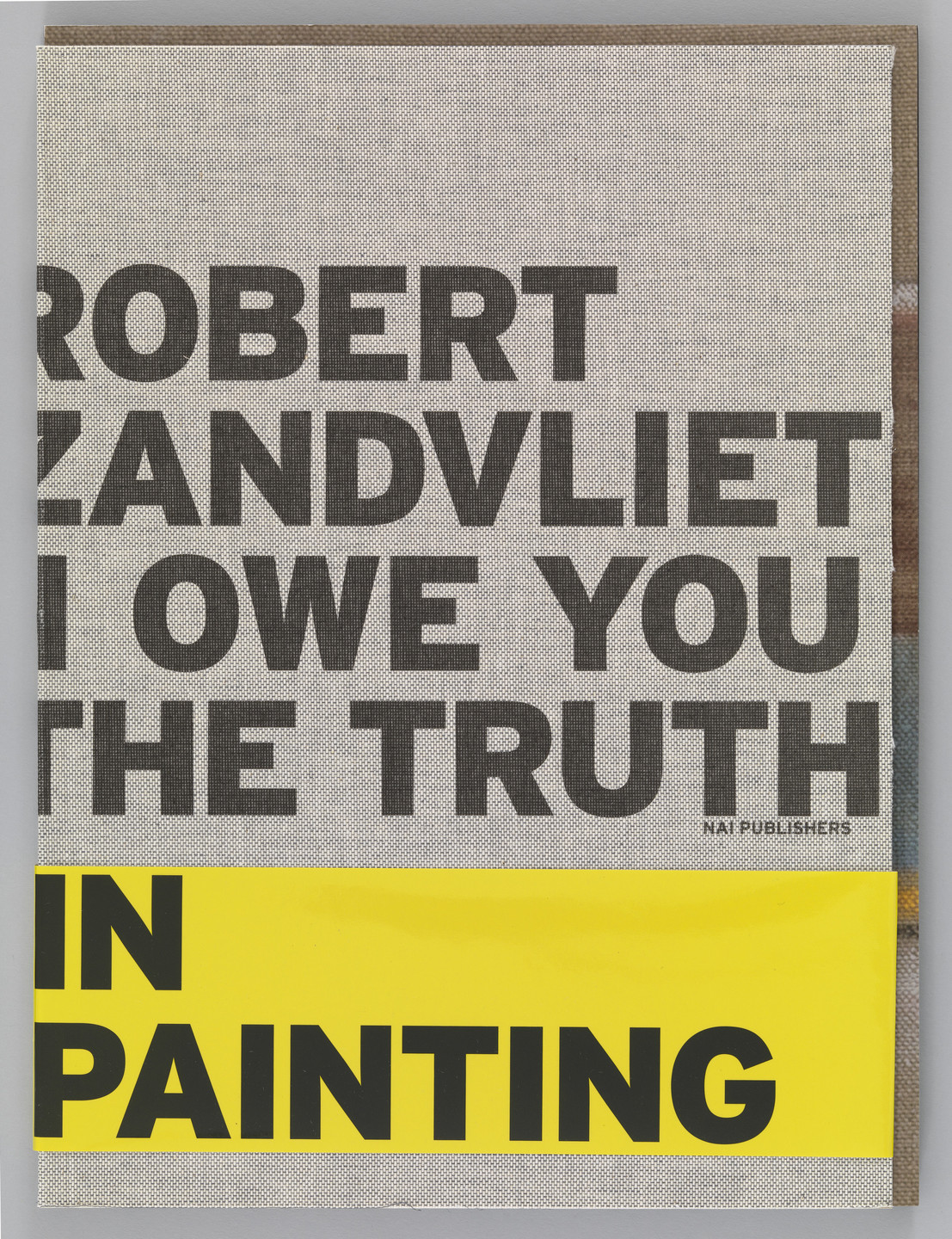Irma Boom. Robert Zandvliet: I Owe You the Truth in Painting 1650-2012. 2012