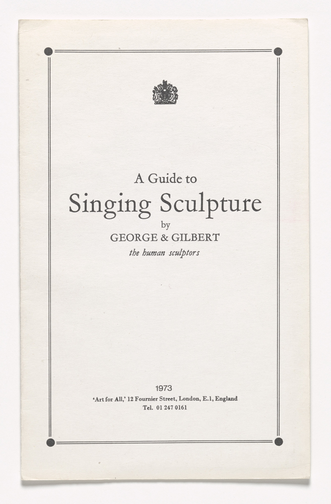 Gilbert & George. A Guide To The Singing Sculpture. 1973