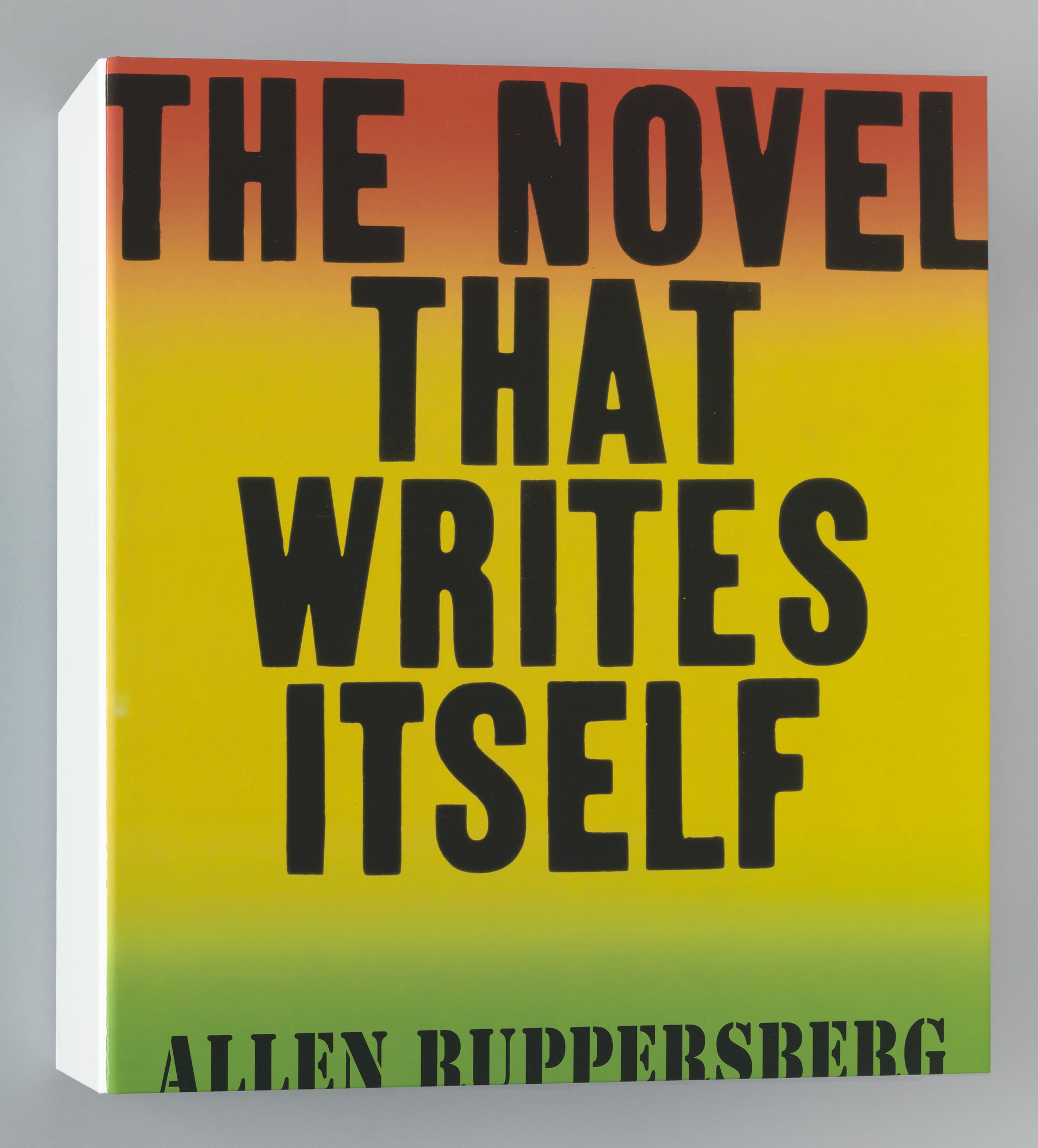 Allen Ruppersberg. The Novel That Writes Itself. 2014