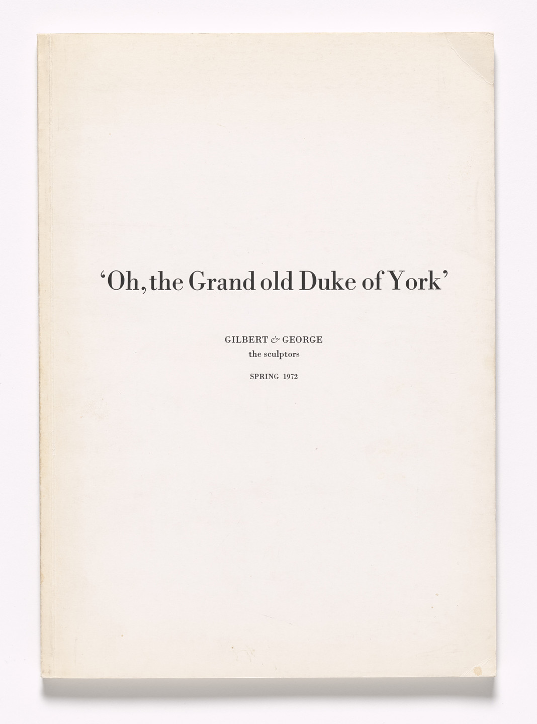 Gilbert & George. Oh, The Grand Old Duke Of York. 1972
