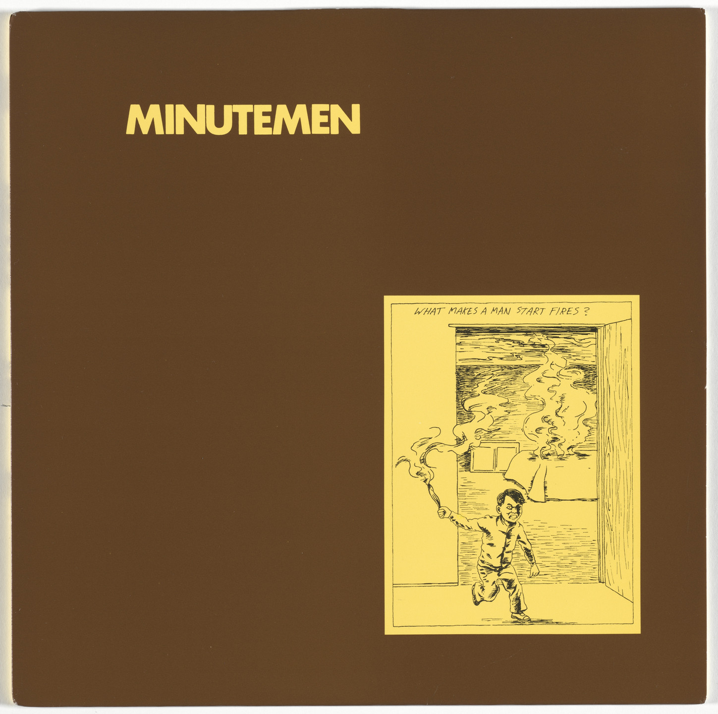 Minutemen, Raymond Pettibon. What Makes a Man Start Fires?. 1983