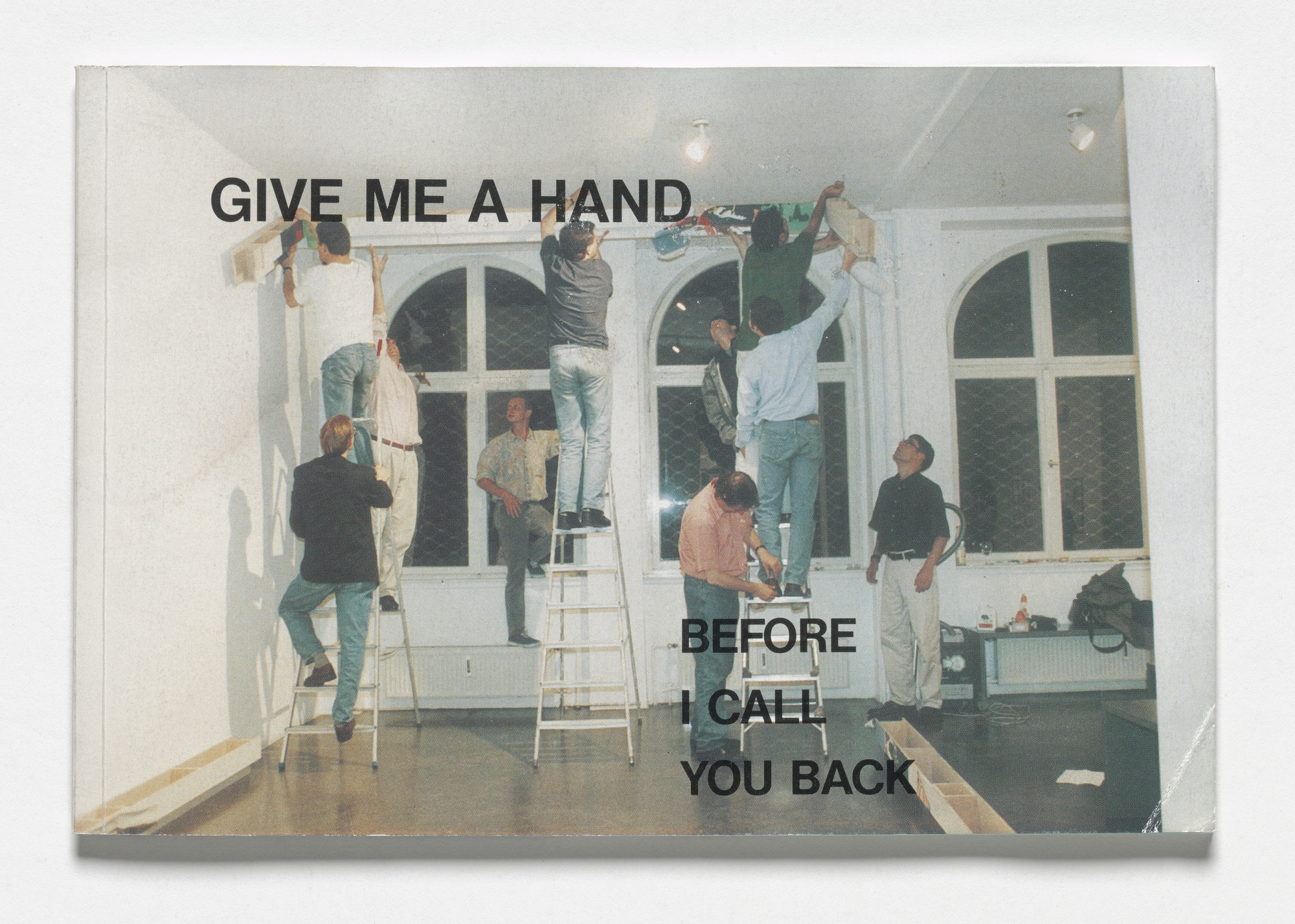 Martin Kippenberger. Give Me a Hand Before I Call You Back. 2 Semester Kippenberger,. 1991