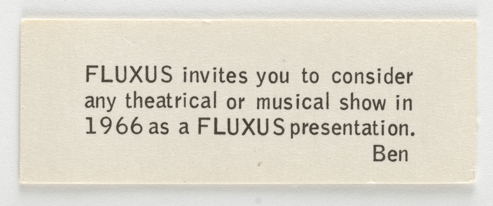 Ben Vautier. Fluxus Invites You to Consider Any Theatrical or Musical Show in 1966 as a Fluxus Presentation. 1966