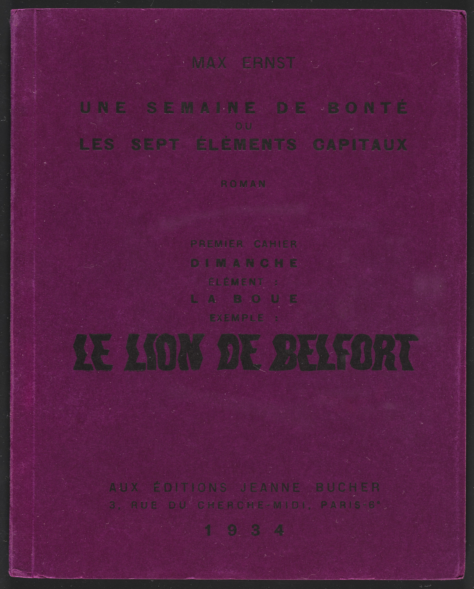 Max Ernst. Volume I: Le Lion de Belfort (Volume I: The Lion of Belfort) from Une Semaine de bonté ou les sept éléments capitaux (A Week of Kindness or the Seven Deadly Elements). 1933–34, published 1934