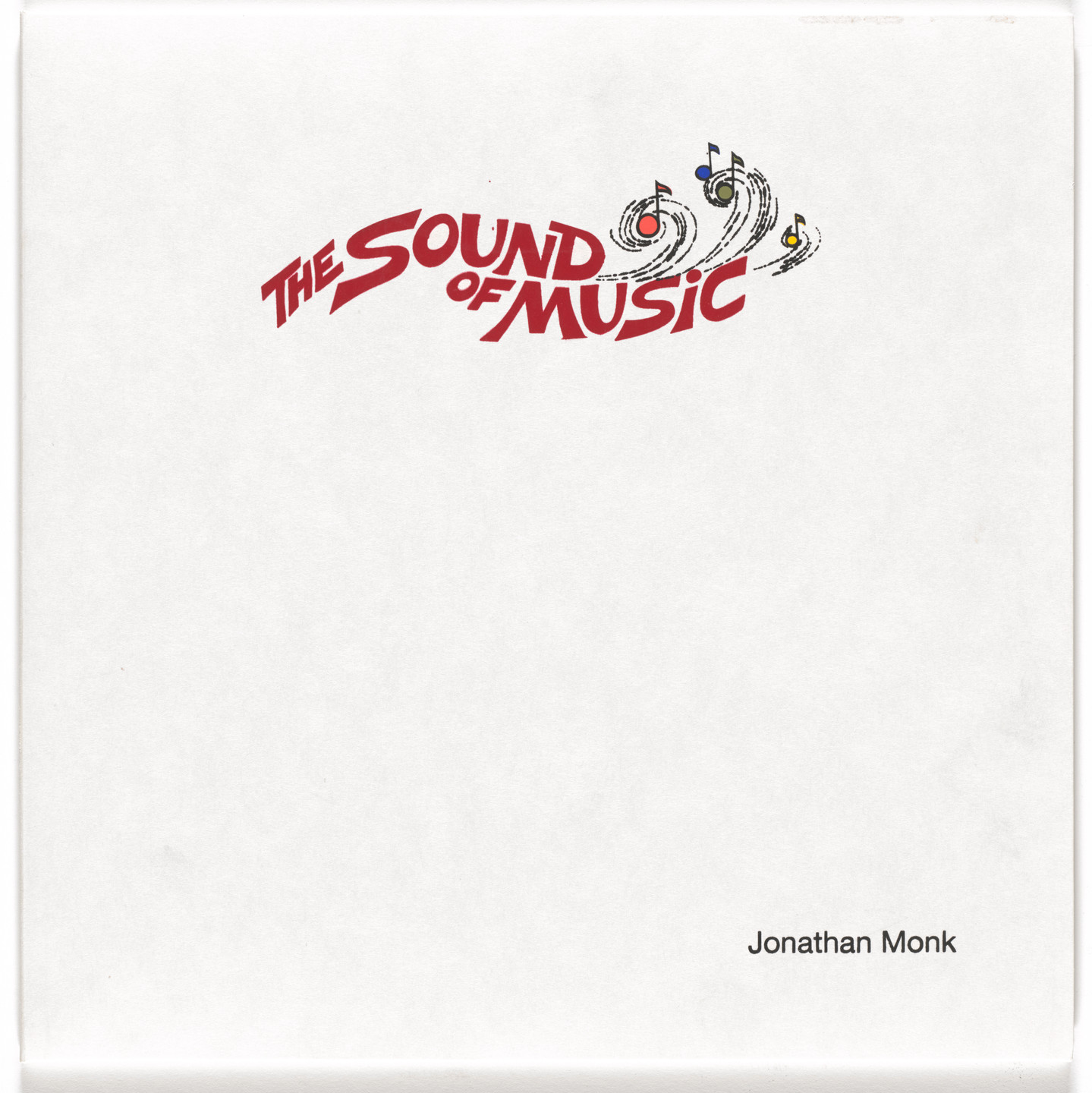 Jonathan Monk. The Sound of Music (A record with the sound of its own making*). 2007