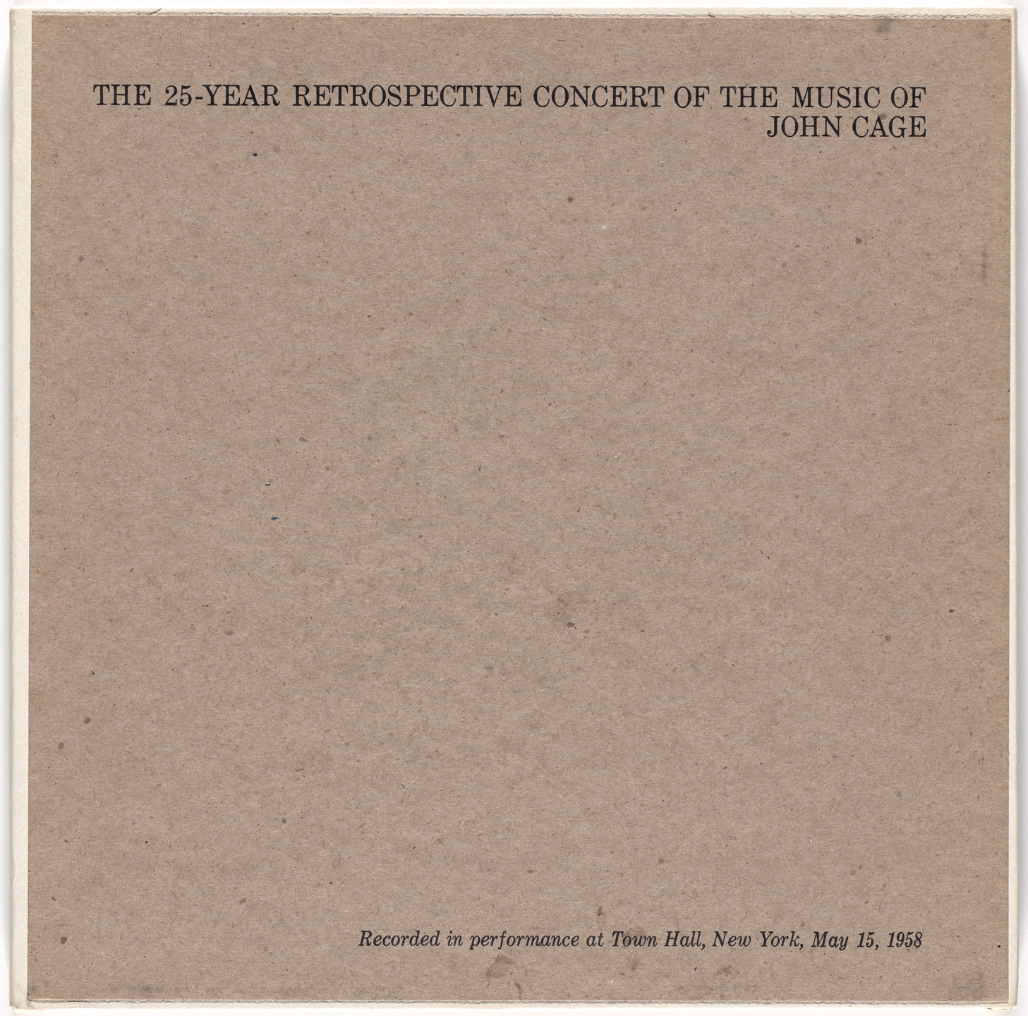John Cage. The 25-Year Retrospective Concert of the Music of John Cage. 1959