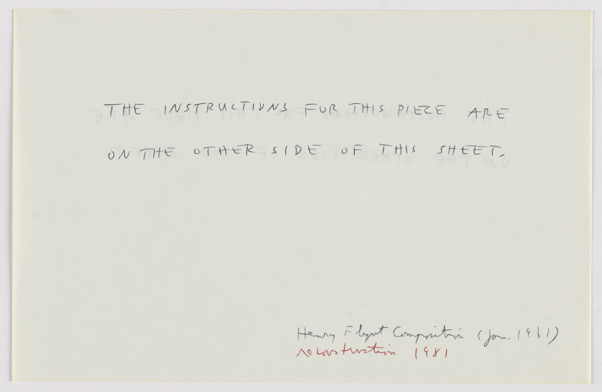 Henry Flynt. The Instructions for This Piece Are on the Other Side of This Sheet. 1961, reconstructed 1981