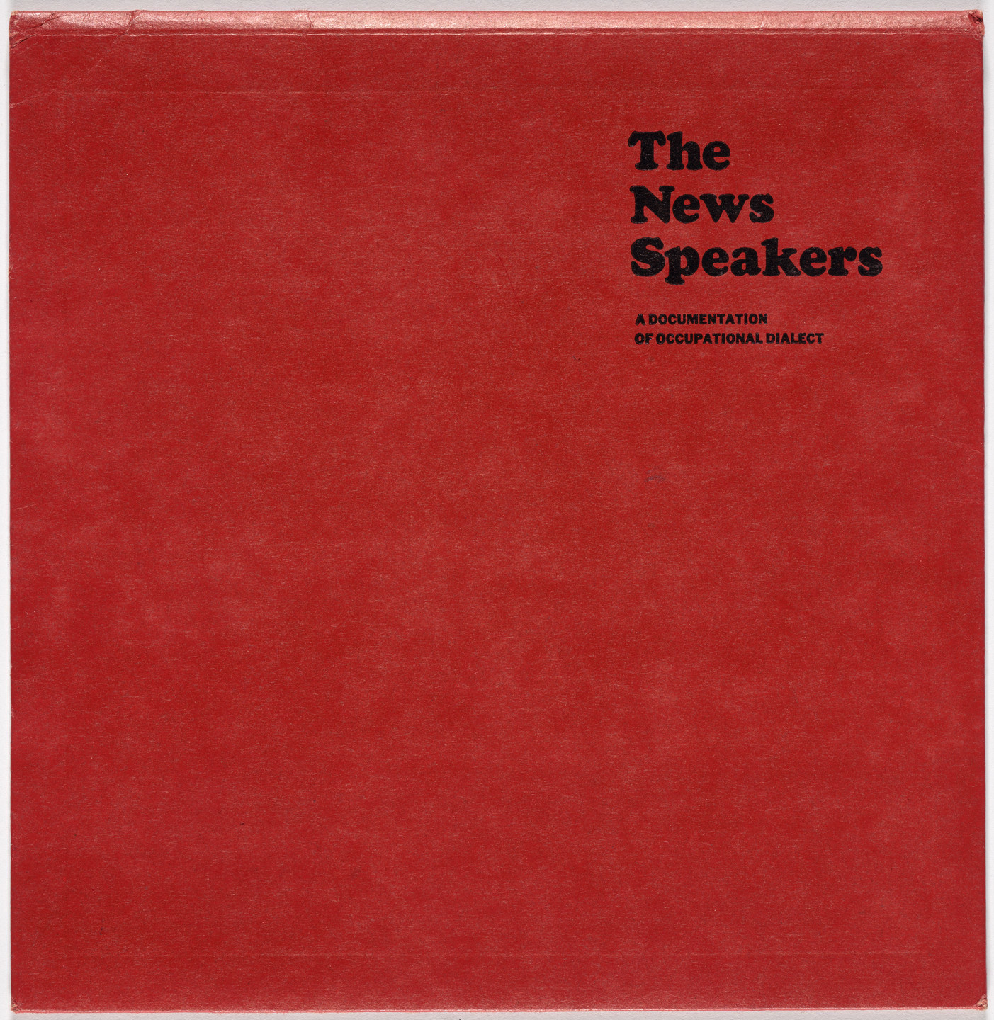 Various Artists. The News Speakers, A Documentation of Occupational Dialect. 1990