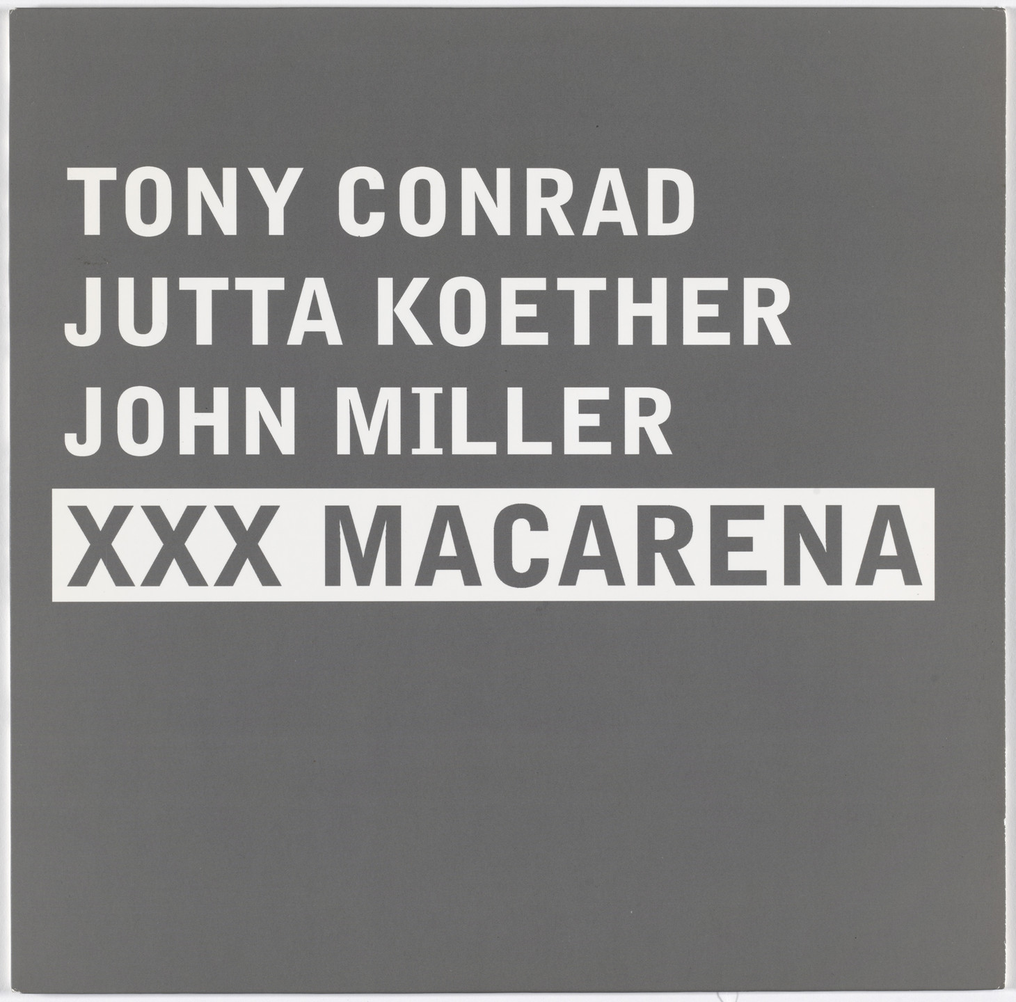 Tony Conrad, Jutta Koether, John Miller, Various Artists. XXX Macarena. 2010