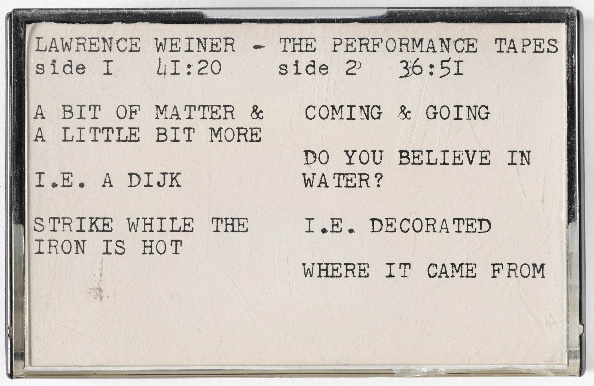 Lawrence Weiner. Lawrence Weiner - The Performance Tapes. n.d.