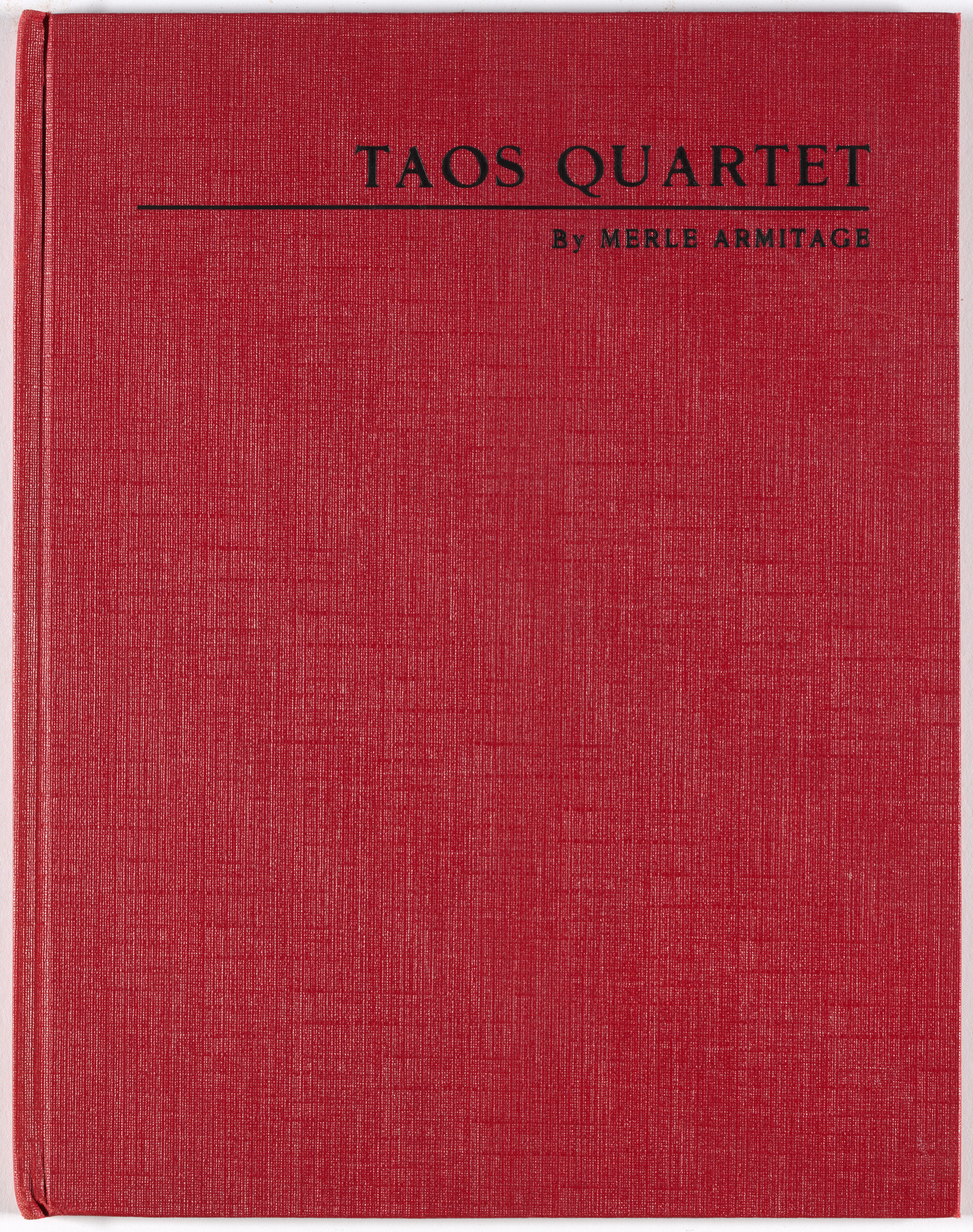 Richard Pousette-Dart, Merle Armitage. Taos Quartet in Three Movements by Merle Armitage. 1950